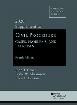 Cross, Abramson, and Deason's Civil Procedure: Cases, Problems and Exercises, 4th, 2020 Supplement
