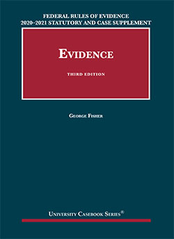 Federal Rules of Evidence 2020-21 Statutory and Case Supplement to Fisher's Evidence, 3d