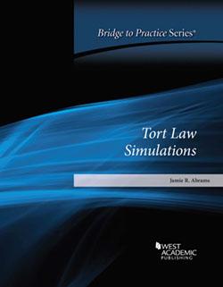 Abrams's Tort Law Simulations: Bridge to Practice