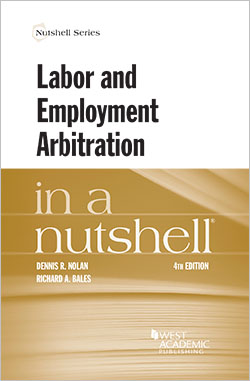 Nolan and Bales's Labor and Employment Arbitration in a Nutshell, 4th