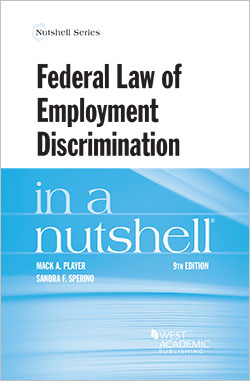 Player and Sperino's Federal Law of Employment Discrimination in a Nutshell, 9th