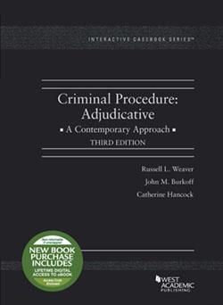 Weaver, Burkoff, and Hancock's Criminal Procedure: Adjudicative, A Contemporary Approach, 3d (Interactive Casebook Series)