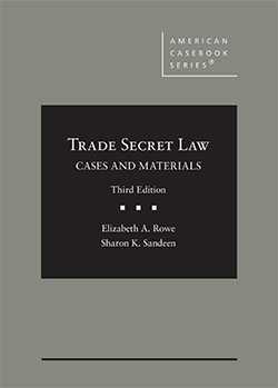 Rowe and Sandeen's Trade Secret Law: Cases and Materials, 3d