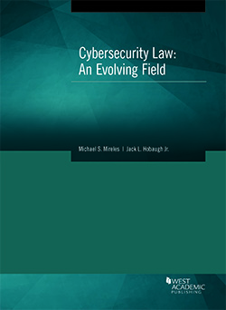 Mireles and Hobaugh's Cybersecurity Law: An Evolving Field