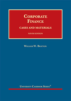 Bratton's Corporate Finance, Cases and Materials, 9th