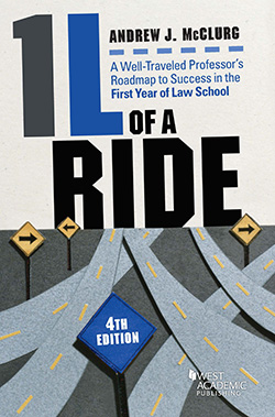 McClurg's 1L of a Ride: A Well-Traveled Professor's Roadmap to Success in the First Year of Law School, 4th