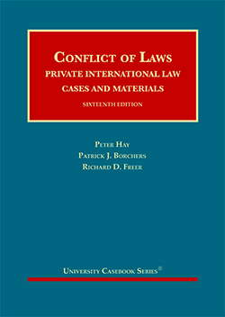 Hay, Borchers, and Freer's Conflict of Laws, Private International Law, Cases and Materials, 16th