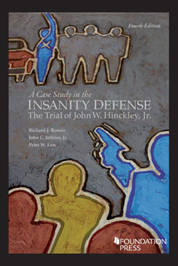 Bonnie, Jeffries, and Low's A Case Study in the Insanity Defense: The Trial of John W. Hinckley, Jr., 4th