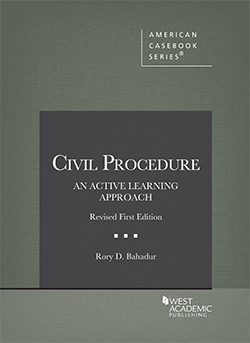 Bahadur's Civil Procedure, An Active Learning Approach, Revised 1st Edition