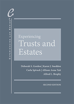 Gordon, Sneddon, Spivack, Tait, and Brophy's Experiencing Trusts and Estates, 2d