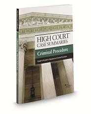 High Court Case Summaries on Criminal Procedure, Keyed to Dressler