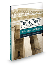 High Court Case Summaries, Wills, Trusts, and Estates (Keyed to Dukeminier)