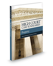 High Court Case Summaries, Property (Keyed to Dukeminier)