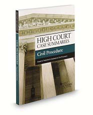 High Court Case Summaries on Civil Procedure Keyed to Friedenthal
