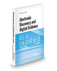 Electronic Discovery and Digital Evidence in a Nutshell